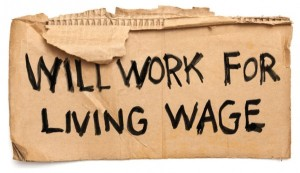 Cardboard sign: Will work for Living Wage